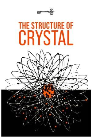 Watch The Structure of Crystals Online
