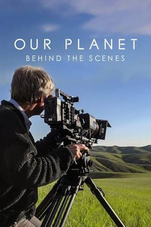 Watch Our Planet: Behind The Scenes Online