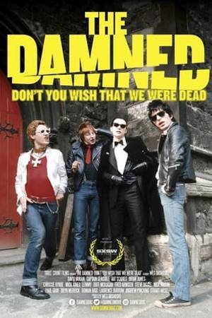 Watch The Damned: Don't You Wish That We Were Dead Online