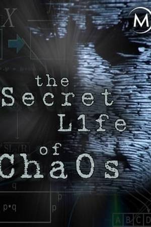 Watch The Secret Life of Chaos Online