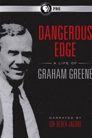 Watch Dangerous Edge: A Life of Graham Greene Online