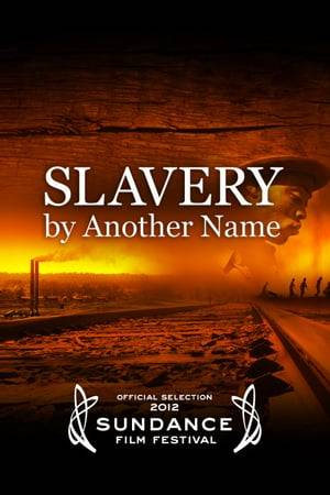 Watch Slavery by Another Name Online