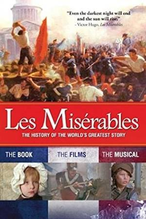 Watch Les Misérables: The History of the World's Greatest Story Online