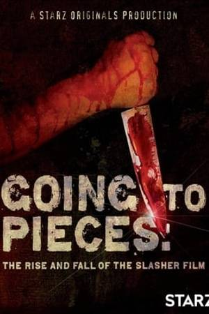 Watch Going to Pieces: The Rise and Fall of the Slasher Film Online
