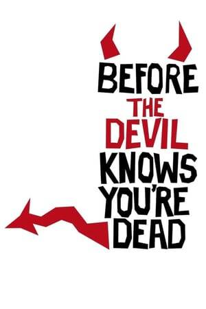 Watch Before the Devil Knows You're Dead Online