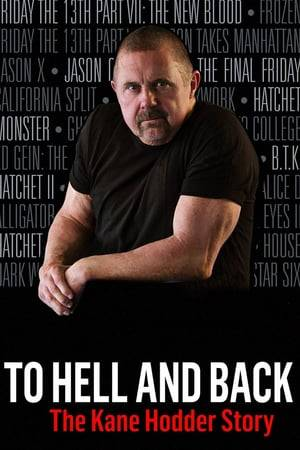 Watch To Hell and Back: The Kane Hodder Story Online