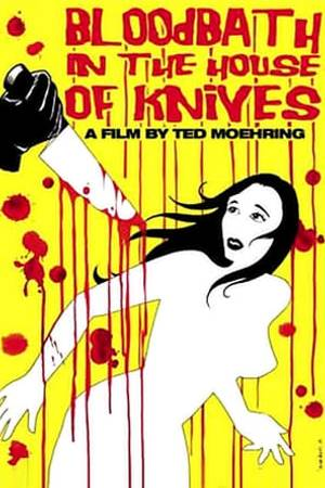 Watch Bloodbath in the House of Knives Online