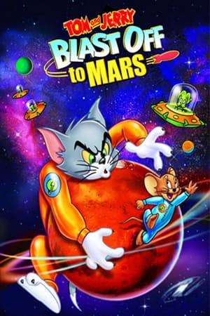Watch Tom and Jerry Blast Off to Mars! Online