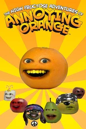 Watch The High Fructose Adventures of Annoying Orange Online