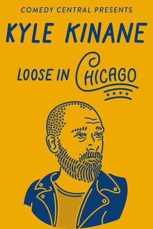 Watch Kyle Kinane: Loose in Chicago Online