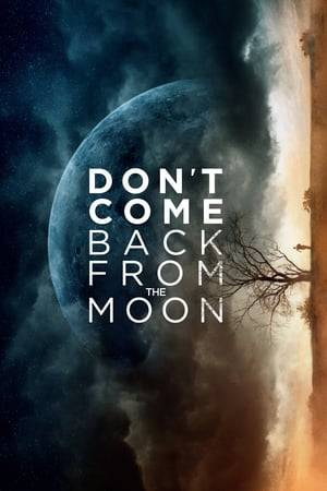 Watch Don't Come Back from the Moon Online