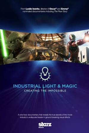 Watch Industrial Light & Magic: Creating the Impossible Online