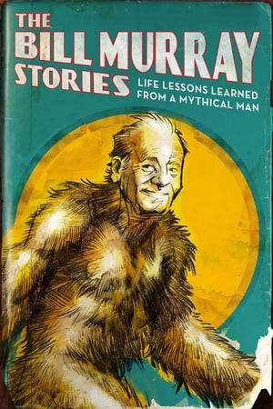 Watch The Bill Murray Stories: Life Lessons Learned from a Mythical Man Online