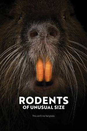 Watch Rodents of Unusual Size Online