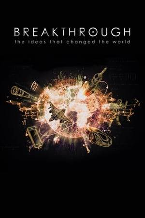 Watch Breakthrough: The Ideas That Changed the World Online