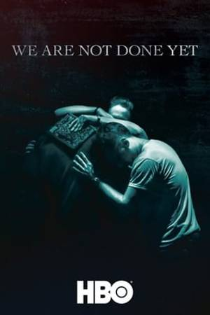 Watch We Are Not Done Yet Online