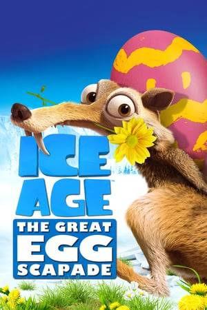 Watch Ice Age: The Great Egg-Scapade Online