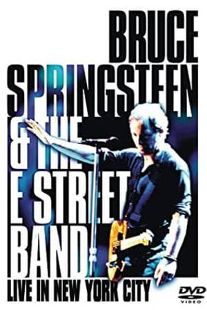 Watch Bruce Springsteen and the E Street Band : Live in New York City Online