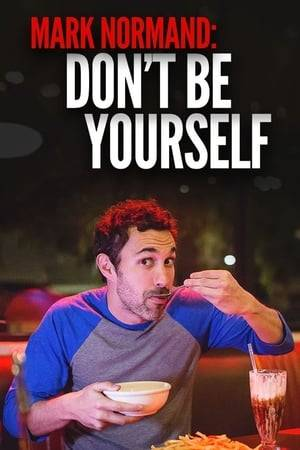 Watch Amy Schumer Presents Mark Normand: Don't Be Yourself Online
