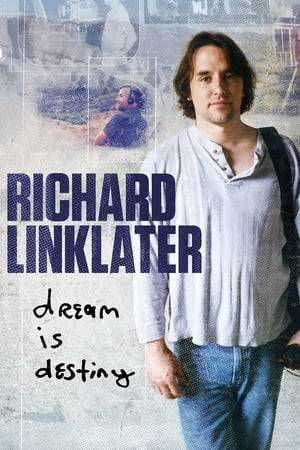 Watch Richard Linklater: Dream Is Destiny Online