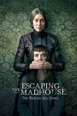 Watch Escaping the Madhouse: The Nellie Bly Story Online