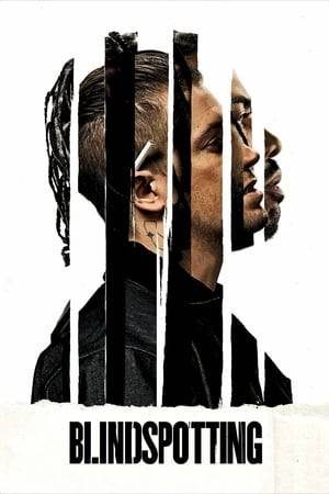 Watch Blindspotting Online
