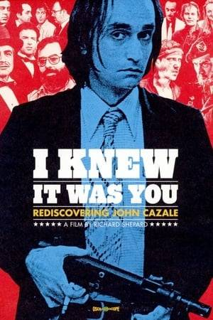 Watch I Knew It Was You: Rediscovering John Cazale Online