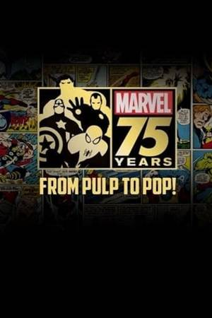 Watch Marvel: 75 Years, From Pulp to Pop! Online