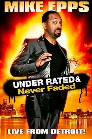 Watch Mike Epps: Under Rated & Never Faded Online