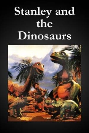 Watch Stanley and the Dinosaurs Online