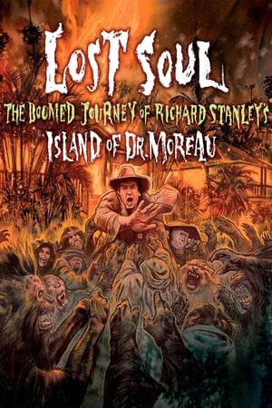 """Watch Lost Soul: The Doomed Journey of Richard Stanley's """"Island of Dr. Moreau"""" Online"""