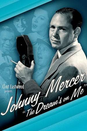 Watch Johnny Mercer: The Dream's on Me Online
