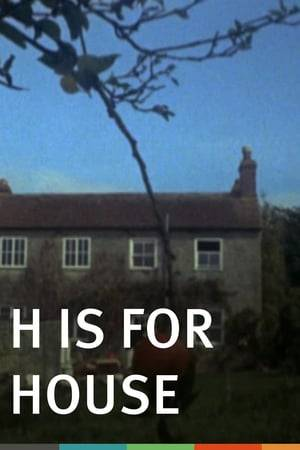Watch H Is for House Online