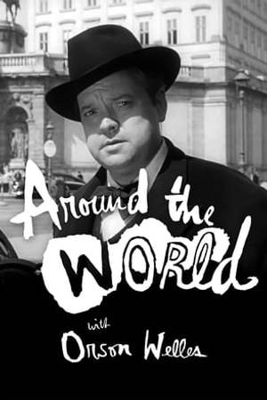 Watch Around the World with Orson Welles Online