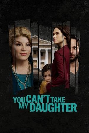 Watch You Can't Take My Daughter Online