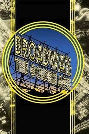 Watch Broadway: The Golden Age, by the Legends Who Were There Online