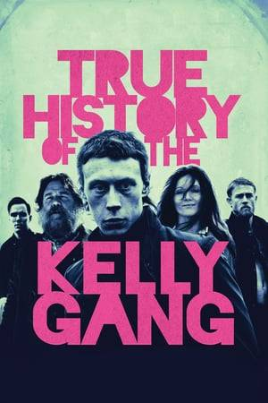 Watch True History of the Kelly Gang Online