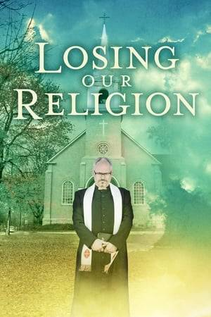 Watch Losing Our Religion Online