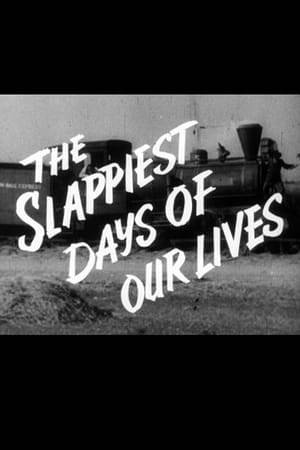 Watch The Slappiest Days of Our Lives Online