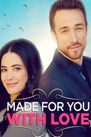 Watch Made for You with Love Online