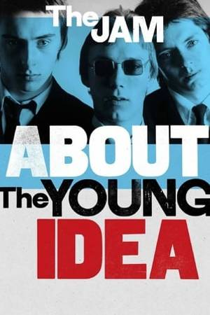 Watch The Jam: About The Young Idea Online