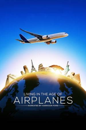 Watch Living in the Age of Airplanes Online