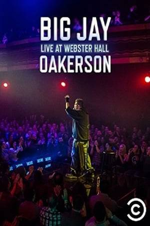 Watch Big Jay Oakerson: Live at Webster Hall Online
