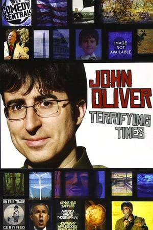 Watch John Oliver: Terrifying Times Online