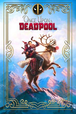 Watch Once Upon a Deadpool Online