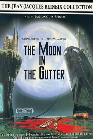 Watch The Moon in the Gutter Online