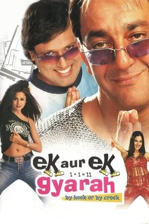 Watch Ek Aur Ek Gyarah: By Hook or by Crook Online