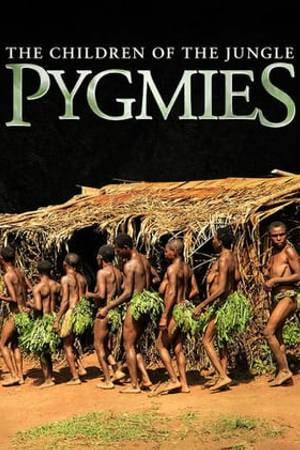 Watch Pygmies: The Children of the Jungle Online