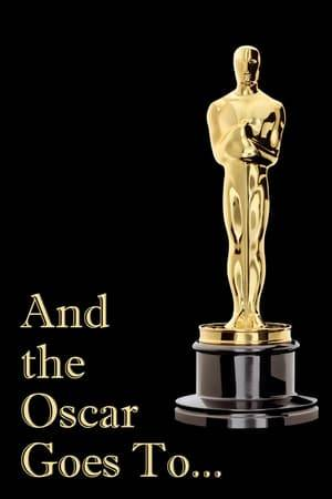 Watch And the Oscar Goes To... Online