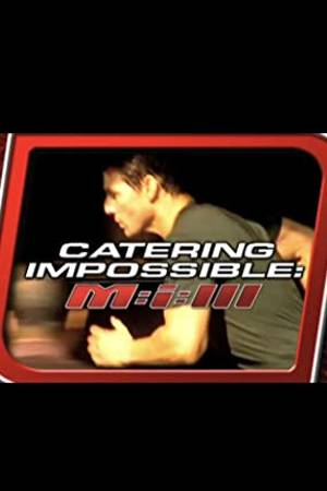 Watch Catering Impossible: M:i:III Online